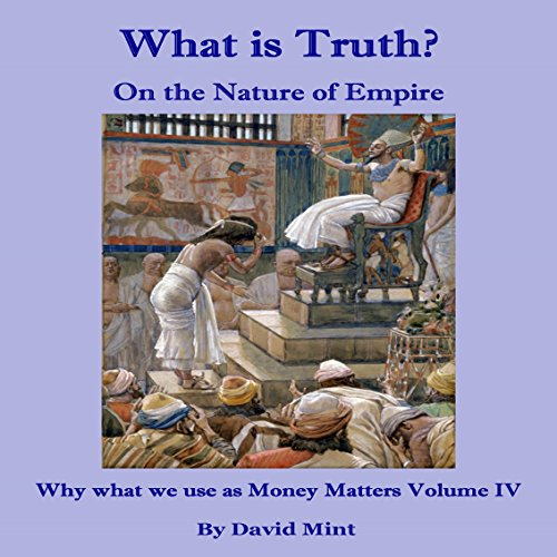 What Is Truth? On the Nature of Empire audiobook cover art