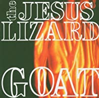 Goat by Jesus Lizard