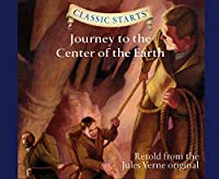 Journey to the Center of the Earth: Library Edition (Classic Starts)