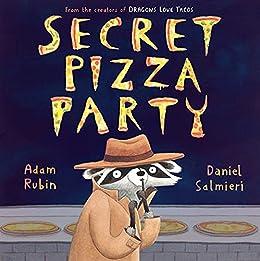 Secret Pizza Party by [Adam Rubin, Daniel Salmieri]