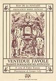 Ventidue favole tradotte in bolognese nel '700 da F. M. Longhi (Dialetti. Testi e studi)