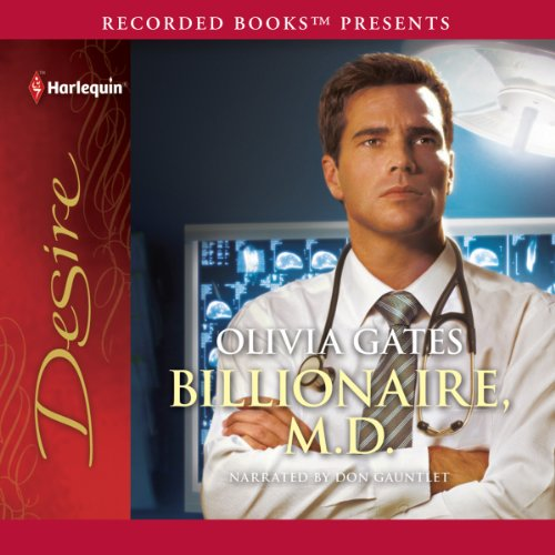 Billionaire, M.D.                   By:                                                                                                                                 Olivia Gates                               Narrated by:                                                                                                                                 Don Gauntlet                      Length: 5 hrs and 42 mins     34 ratings     Overall 4.0