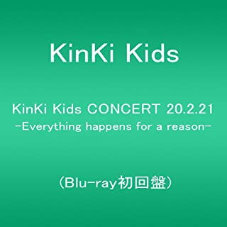 KinKi Kids CONCERT 20.2.21 -Everything happens for a reason- (Blu-ray初回盤)