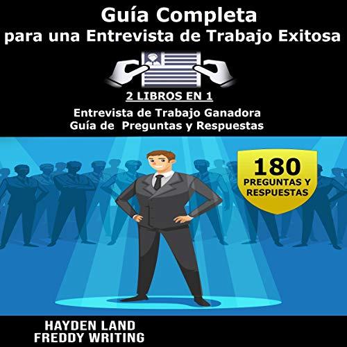 Guía Completa Para una Entrevista de Trabajo Exitosa [Complete Guide to a Successful Job Interview] cover art