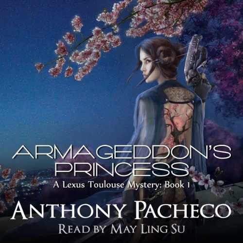Armageddon's Princess     A Lexus Toulouse Mystery              By:                                                                                                                                 Anthony Pacheco                               Narrated by:                                                                                                                                 May Ling Su                      Length: 13 hrs and 10 mins     12 ratings     Overall 4.1