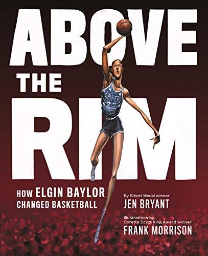 Above the Rim: How Elgin Baylor Changed Basketball (English Edition)
