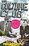 Culture Club: Modern Art, Rock and Roll, and other things your parents w arned you about (English...