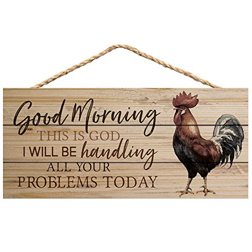 P. Graham Dunn Good Morning This is God Rooster 10 x 4.5 Inch Pine Wood Decorative Hanging Sign