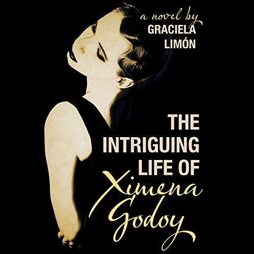 The Intriguing Life of Ximena Godoy audiobook cover art