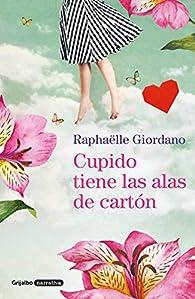 Cupido tiene las alas de cartón par Raphäelle Giordano