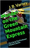 Murder on the Green Mountain Express: The Cat & The Professor Mystery Series (English Edition)
