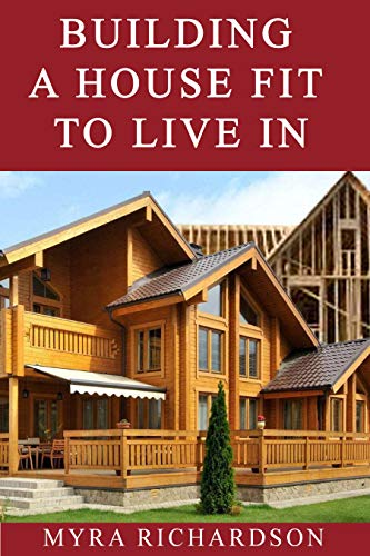 Building a House Fit To Live In (English Edition)
