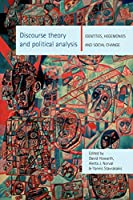 Discourse Theory and Political Analysis: Identities, Hegemonies, and Social Change
