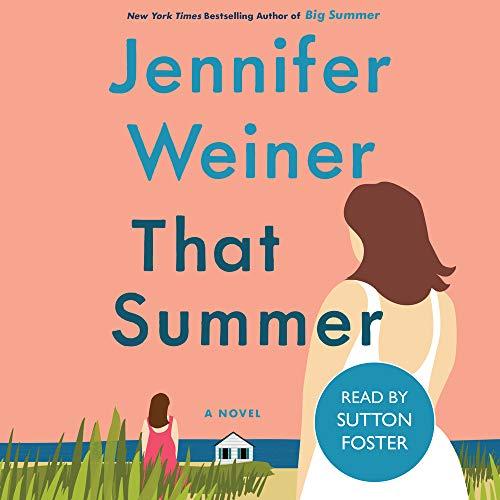 That Summer Audiobook By Jennifer Weiner cover art