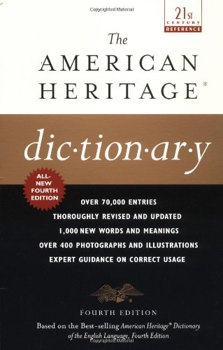 The American Heritage Dictionary: Fourth Edition (21st...