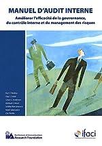 Manuel d'audit interne - Améliorer l'efficacité de la gouvernance, du contrôle interne et du management des risques d'IFACI