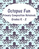 Octopus Fun  Primary Composition Notebook Grades K - 2
