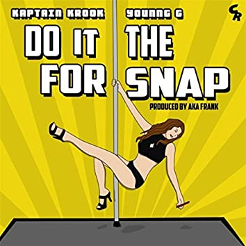 Do It for the Snap (feat. Younng G)
