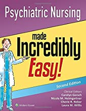 Psychiatric Nursing Made Incredibly Easy! (Incredibly Easy! Series®)