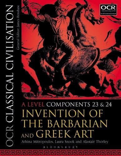 OCR Classical Civilisation A Level Components 23 and 24: Invention of the Barbarian and Greek Art