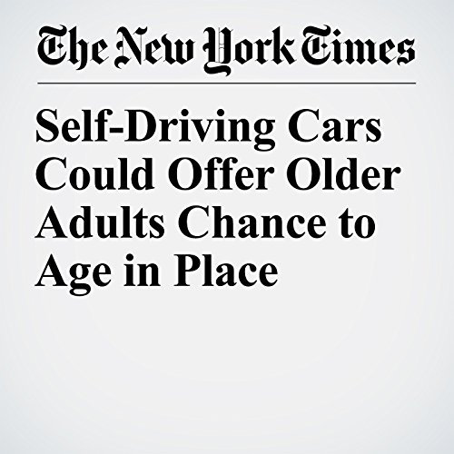 Self-Driving Cars Could Offer Older Adults Chance to Age in Place copertina