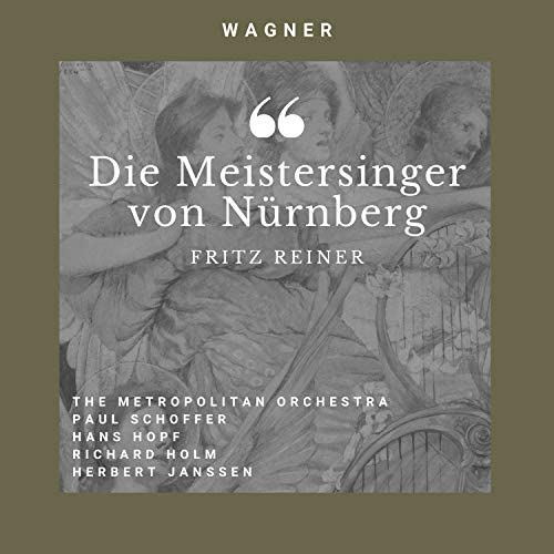 Fritz Reiner, The Metropolitan Orchestra, Paul Schoffer, Hans Hopf, Richard Holm & Herbert Janssen