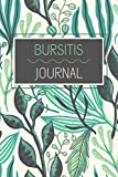 Bursitis Journal: Pain And Symptom Tracker For 100 Days, Guided Log Book, Daily...