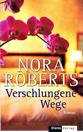 Verschlungene Wege von Nora Roberts (2007) Taschenbuch