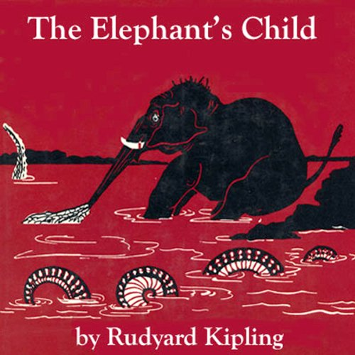 The Elephant's Child (Dramatized) audiobook cover art