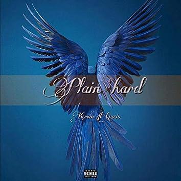 Plain Hard (feat. Queis)