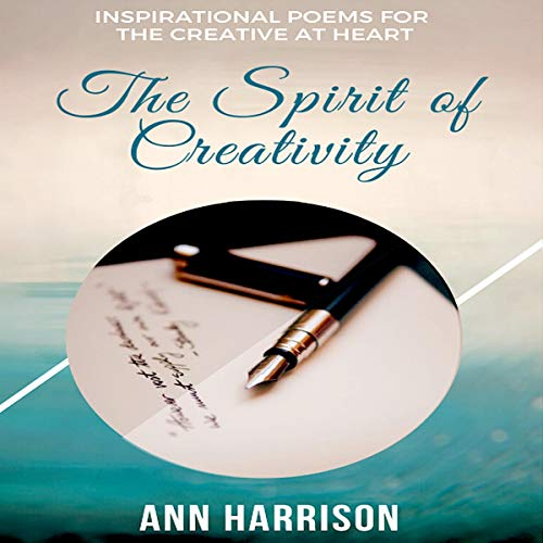 The Spirit of Creativity: Inspirational Poems for the Creative at Heart cover art