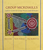 Group Microskills: Culture-Centered Group Process and Stategies