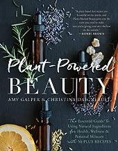 plant-powered الروعة: لا غنى عنها دليل إلى باستخدام مكونات طبيعية لهاتف الصحية ، Wellness ، و شخصية بالبشرة (مع 50-plus recipes)