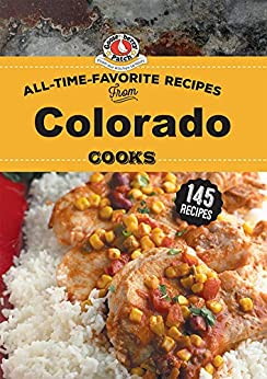All Time Favorite Recipes from Colorado Cooks (Regional Cooks) by [Gooseberry Patch]