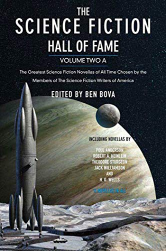 The Science Fiction Hall of Fame, Volume Two A: The Greatest Science Fiction Novellas of All Time Chosen by the Members of The Science Fiction Writers of America (SF Hall of Fame, 2)