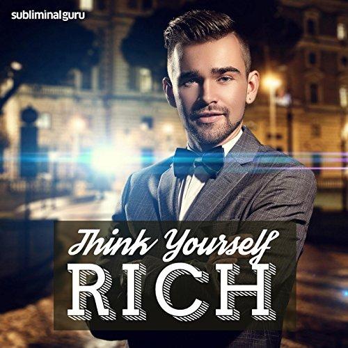 Think Yourself Rich (Subliminal Album)