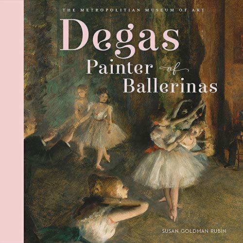 Image of Degas, Painter of Ballerinas