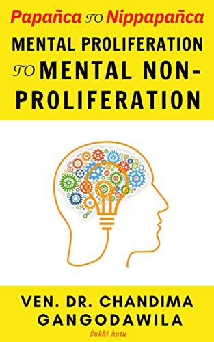 Papañca to Nippapañca:Mental Proliferation to Mental Non-Proliferation (English Edition)