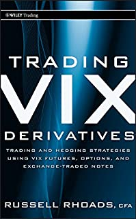 Trading VIX Derivatives: Trading and Hedging Strategies Using VIX Futures, Options, and Exchange-Traded Notes (Wiley Trading Book 503) (English Edition)
