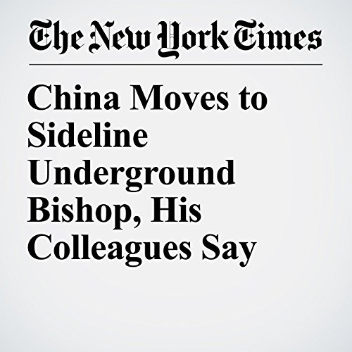 China Moves to Sideline Underground Bishop, His Colleagues Say copertina