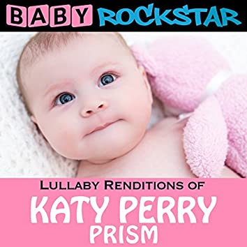 Lullaby Renditions of Katy Perry – Prism