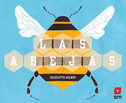 Las abejas (Naturaleza somos todos)