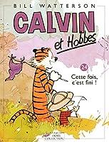 Calvin & Hobbes 24/Cette fois, c'est fini !