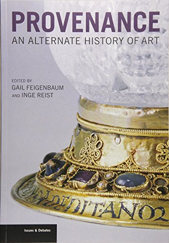 Provenance - An Alternate History of Art: An Alternative History of Art (Issues & Debates)