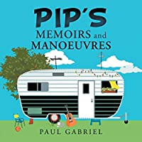 Pip's Memoirs and Manoeuvres