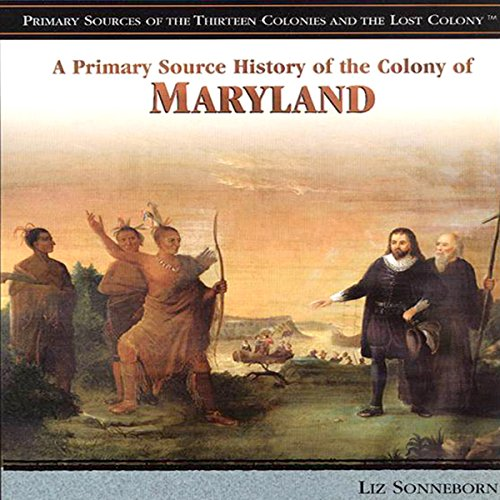 A Primary Source History of the Colony of Maryland audiobook cover art