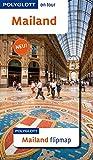 POLYGLOTT on tour Reiseführer Mailand: Polyglott on tour mit Flipmap