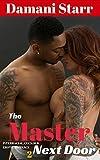 The Master Next Door 2: Interracial cuckold erotic romance (The Master Next Door Cuckold Series) (English Edition)