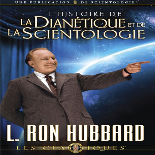 L'Histoire de la Dianétique et de la Scientologie [The Story of Dianetics & Scientology] audiobook cover art