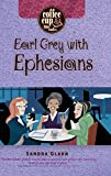 Earl Grey with Ephesians (Coffee Cup Bible Studies)